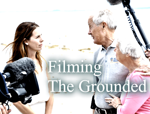 Filming The Grounded